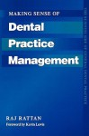 Making Sense of Dental Practice Management - Raj Rattan