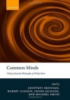 Common Minds: Themes from the Philosophy of Philip Pettit - Geoffrey Brennan, Frank Jackson, Robert E. Goodin, Michael Andrew Smith