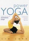 Power Yoga: Connect To The Core With Astanga Yoga - Liz Lark