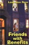 Friends With Benefits - Lawrence C. Ross