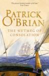 The Nutmeg of Consolation: Aubrey/Maturin series, book 14 - Patrick O'Brian