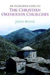 An Introduction to the Christian Orthodox Churches - John Binns