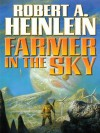 Farmer in the Sky (Heinlein's Juveniles) - Robert A. Heinlein