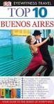 Top 10 Buenos Aires (EYEWITNESS TOP 10 TRAVEL GUIDE) - Demetrio Carrasco, Jonathan Schultz