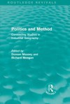 Politics and Method (Routledge Revivals): Contrasting Studies in Industrial Geography - Doreen Massey, Richard Meegan