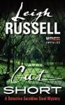 Cut Short: A Detective Geraldine Steel Mystery - Leigh Russell