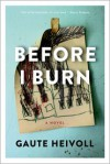 Before I Burn - Gaute Heivoll, Don Bartlett