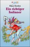 Ein Richtiger Indianer - Klaus Kordon