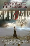 Shards & Ashes - Kami Garcia, Melissa Marr, Veronica Roth, Kelley Armstrong