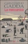 La Meccanica - Carlo Emilio Gadda, Dante Isella