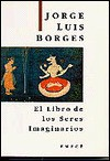 El Libro De Los Seres Imaginarios - Jorge Luis Borges, Margarita Guerrero