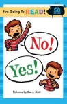 I'm Going to Read (Level 1): No! Yes! (I'm Going to Read Series) - Barry Gott, Harriet Ziefert
