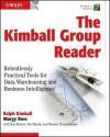 The Kimball Group Reader: Relentlessly Practical Tools for Data Warehousing and Business Intelligence - Ralph Kimball, Bob Becker, Joy Mundy, Margy Ross, Warren Thornthwaite