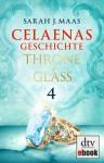 Celaenas Geschichte 4 (Throne of Glass, #0.4) - Sarah J. Maas, Ilse Layer