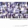 Variations: The Architecture Photographs of Jenny Okun - Jenny Okun, Thom Mayne
