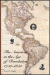 The Americas in the Age of Revolution, 1750-1850 - Lester D. Langley