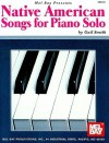Native American Songs for Piano Solo - Gail Smith