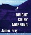 Bright Shiny Morning (Audio) - James Frey, Ben Foster