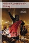 Writing Contemporary History - Robert Gildea, Anne Simolin, Anne Simonin