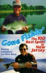 Gone Fishin': The 100 Best Spots in New Jersey - Manny Luftglass, Ronald Lawrence Bern