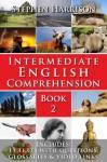 Intermediate English Comprehension - Book 2 - Stephen Harrison