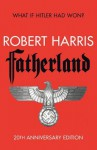 Fatherland: 20th Anniversary Edition - Robert Harris