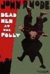 Dead Men at the Folly - John Rhode