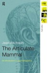 The Articulate Mammal: An Introduction to Psycholinguistics - Jean Aitchison