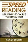 Speed Reading (Putting the Prod in Productivity) - Roger Brown