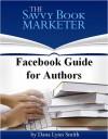 Facebook Guide for Authors - Dana Lynn Smith