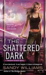 The Shattered Dark - Sandy Williams