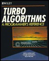 Turbo Algorithms: A Programmer's Reference - Keith Weiskamp, Namir Clement Shammas, Ron Pronk
