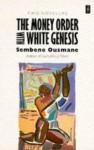 The Money Order; With, White Genesis - Ousmane Sembène