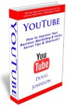 YouTube (How to Improve Your Business Marketing and Sales, Secret Tips and Shortcuts!) - Doug Johnson