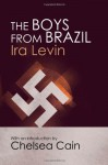 The Boys from Brazil - Chelsea Cain, Ira Levin