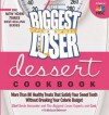The Biggest Loser Dessert Cookbook: More than 80 Healthy Treats That Satisfy Your Sweet Tooth without Breaking Your Calorie Budget - Devin Alexander, Melissa Robertson