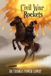 Civil War Rockets - Thomas P. Lowry