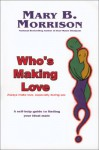Who's Making Love - Mary B. Morrison, Hettie Jones