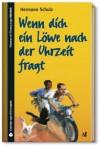 Wenn dich ein Löwe nach der Uhrzeit fragt (SZ Junge Bibliothek Jugendliteraturpreis, #18) - Hermann Schulz