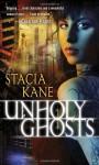 Unholy Ghosts - Stacia Kane