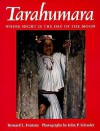 Tarahumara: Where Night is the Day of the Moon - Bernard L. Fontana, John P. Schaefer