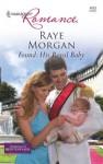 Found: His Royal Baby - Raye Morgan