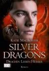 Silver Dragons: Drachen lieben heißer (German Edition) - Katie MacAlister, Theda Krohm-Linke