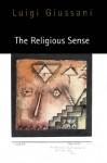 Religious Sense - Luigi Giussani, John E. Zucchi