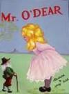 The Adventures Of Mr. O'dear: World Traveller, Statesman And Public Menace - John Kenney