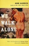 We Walk Alone - Ann Aldrich, Stephanie Foote, Marijane Meaker