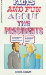 Facts and Fun about the Presidents - George Sullivan