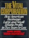 The Vital Corporation: How American Businesses--Large and Small--Double Profits in Two Years or Less - Garry Jacobs, Robert Macfarlane