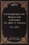 Autobiography/On Liberty/Characteristics/Inaugural Address at Edinburgh/Sir Walter Scott (Five Foot Classics, Vol 25 of 51) - John Stuart Mill, Thomas Carlyle