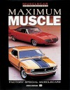 Maximum Muscle: Factory Special Musclecars - Steve Statham